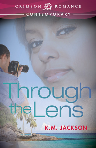 Through the Lens by K.M. Jackson