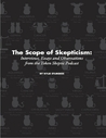 The Scope of Skepticism: Interviews, Essays and Observations From the Token Skeptic Podcast