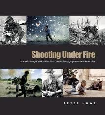Shooting Under Fire: The World of the War Photographer