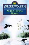An Old Faithful Murder (Susan Henshaw, #5)