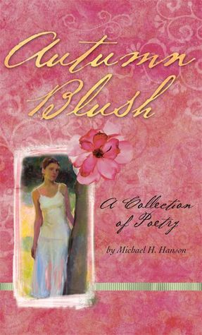 Autumn Blush by Michael H. Hanson