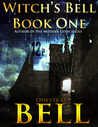 Witch's Bell Book One (The Adventures of Ebony Bell, #1)