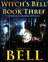 Witch's Bell 3 (The Adventures of Ebony Bell, #3)