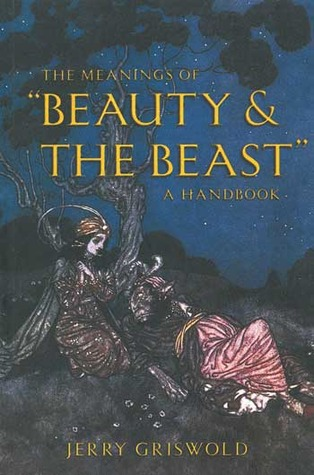 "The Meanings of ""Beauty & The Beast"": A Handbook"