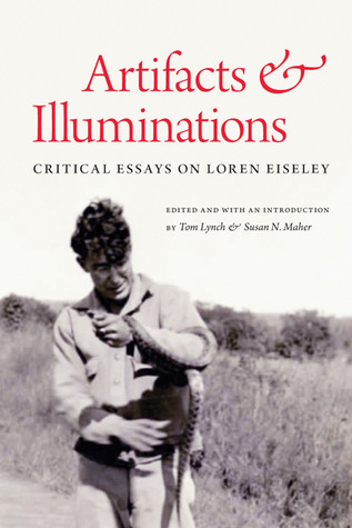 Artifacts and Illuminations: Critical Essays on Loren Eiseley