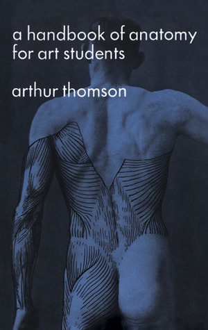 Review A Handbook of Anatomy for Art Students by Arthur Thomson DJVU