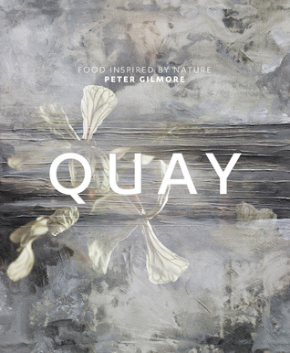 Free download Quay: Food Inspired By Nature by Peter Gilmore PDF
