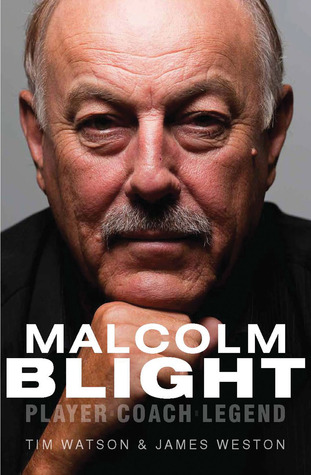 Malcolm Blight: Player, Coach, Legend