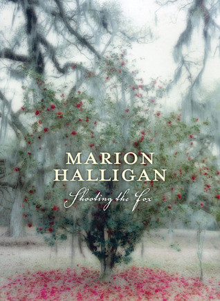 Shooting the Fox by Marion Halligan