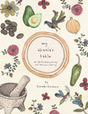 My Abuela's Table: An Illustrated Journey into Mexican Cooking