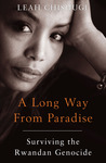 A Long Way from Paradise: Surviving the Rwandan Genocide