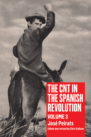 The CNT in the Spanish Revolution: Volume 3