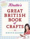 Kirstie's Great British Book of Crafts