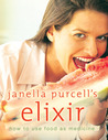 Janella Purcell's Elixir: How to Use Food as Medicine