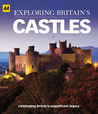 Exploring Britain's Castles: Celebrating Britain's Magnificent Legacy