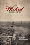 This Wicked Rebellion by John Zimm