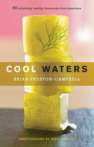 Read Cool Waters: 50 Refreshing, Healthy, Homemade Thirst Quenchers RTF