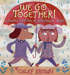 We Go Together!: A Curious Selection of Affectionate Verse