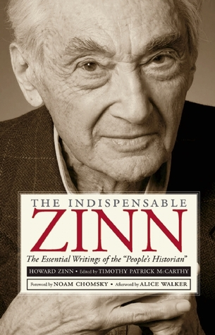 "The Indispensable Zinn: The Essential Writings of the ""People""s Historian"""" /><br>.