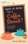 Isn't It Time for a Coffee Break?: Doing Life Together in an All-About-Me Kind of World