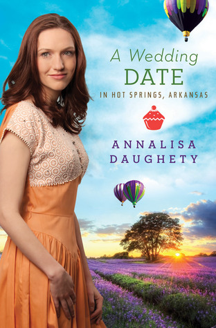 A Wedding Date in Hot Springs, Arkansas by Annalisa Daughety