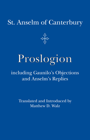 Proslogion: including Gaunilo Objections and Anselm's Replies