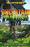 Uncertain Paradise: 1973: The Latter Days