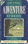 Adventure Stories (Kingfisher Story Library)
