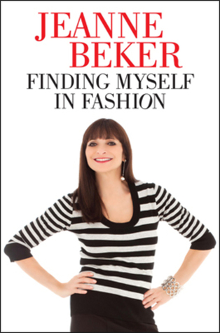 Finding Myself In Fashion by Jeanne Beker