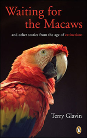 Waiting for the Macaws: And Other Stories from the Age of Extinction