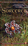 The Sorcerer: The Fort at River's Bend (A Dream of Eagles, #5)