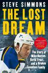 The Lost Dream: The Story of Mike Danton, David Frost, and a Broken Canadian Family