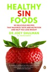 Healthy Sin Foods: 101 Recipes to Maximize Taste and Lose Weight