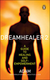 Dreamhealer 2: A Guide to Healing and Self-Empowerment