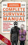 Doomsday Preppers Complete Survival Manual: Expert Tips for Surviving Calamity, Catastrophe, and the End of the World