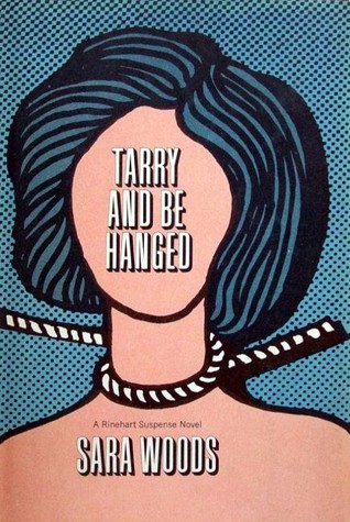 Tarry and Be Hanged by Sara Woods