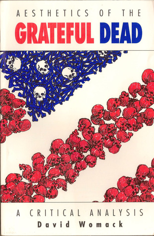 Aesthetics of the Grateful Dead by David Womack