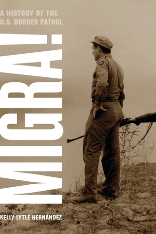 Migra!: A History of the U.S. Border Patrol