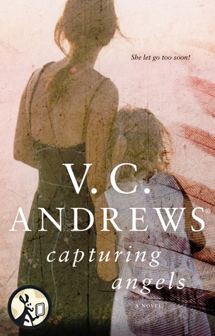 Capturing Angels by V.C. Andrews