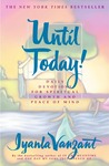 Until Today!: Daily Devotions for Spiritual Growth and Peace of