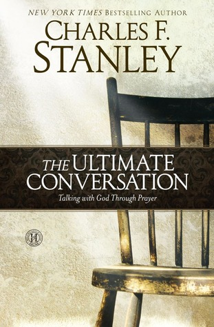 The Ultimate Conversation by charles f stanley