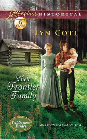 Their Frontier Family (Wilderness Brides, #1)