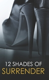 12 Shades of Surrender by Anne Calhoun