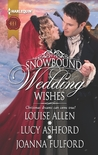 Snowbound Wedding Wishes: An Earl Beneath the Mistletoe\Twelfth Night Proposal\Christmas at Oakhurst Manor