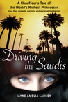 Driving the Saudis: A Chauffeur's Tale of the World's Richest Princesses