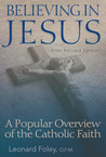 Believing in Jesus: A Popular Overview of the Catholic Faith (Fifth Revised Edition)