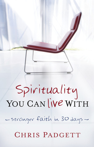 Spirituality You Can Live With by Chris Padgett