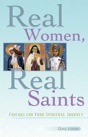 Download free Real Women, Real Saints: Friends for Your Spiritual Journey MOBI