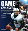 Game Changers: Penn State: The Greatest Plays in Penn State Football History