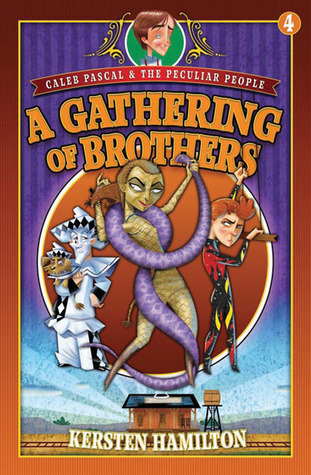 A Gathering of Brothers (Caleb Pascal & the Peculiar People #4)